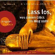 Cover-Bild zu Engelbrecht, Sigrid: Lass los, was deinem Glück im Weg steht (Audio Download)