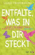 Cover-Bild zu Engelbrecht, Sigrid: Entfalte, was in dir steckt (eBook)