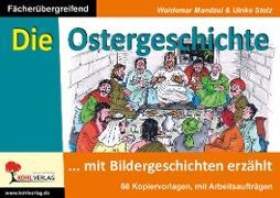 Cover-Bild zu Die Ostergeschichte mit Bildergeschichten erzählt von Mandzel, Waldemar