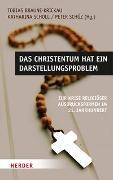 Cover-Bild zu Braune-Krickau, Tobias (Hrsg.): Das Christentum hat ein Darstellungsproblem