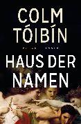 Cover-Bild zu Haus der Namen von Tóibín, Colm