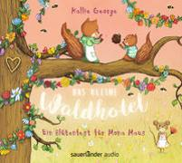 Cover-Bild zu George, Kallie: Das kleine Waldhotel - Ein Blütenfest für Mona Maus