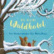 Cover-Bild zu George, Kallie: Das kleine Waldhotel - Ein Winterwunder für Mona Maus (Ungekürzte Lesung) (Audio Download)