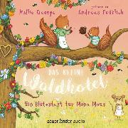 Cover-Bild zu George, Kallie: Das kleine Waldhotel - Ein Blütenfest für Mona Maus (Ungekürzte Lesung) (Audio Download)