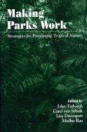 Cover-Bild zu Terborgh, John (Hrsg.): Making Parks Work: Strategies for Preserving Tropical Nature