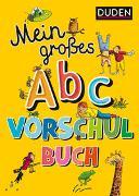 Cover-Bild zu Holzwarth-Raether, Ulrike: Duden: Mein großes Abc-Vorschulbuch