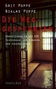 Cover-Bild zu Poppe, Grit: Die Weggesperrten (eBook)