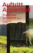 Cover-Bild zu Schläpfer, Franziska (Hrsg.): Auftritt Appenzell