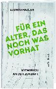 Cover-Bild zu Hasler, Ludwig: Für ein Alter, das noch was vorhat (eBook)