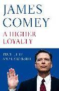 Cover-Bild zu Comey, James: A Higher Loyalty