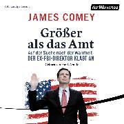 Cover-Bild zu Comey, James: Größer als das Amt (Audio Download)