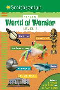 Cover-Bild zu Scott-Royce, Brenda: Smithsonian Readers: World of Wonder Level 3