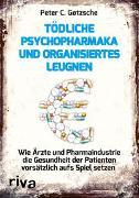 Cover-Bild zu Gøtzsche, Peter C.: Tödliche Psychopharmaka und organisiertes Leugnen
