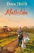 Cover-Bild zu Heldt, Dora: Mathilda oder Irgendwer stirbt immer (eBook)