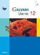 Cover-Bild zu Bredl, Kerstin: Galvani, Chemie für Gymnasien, Ausgabe B - Für die Oberstufe in Bayern - Bisherige Ausgabe, 12. Jahrgangsstufe, Schülerbuch