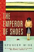 Cover-Bild zu Wise, Spencer: The Emperor of Shoes (eBook)