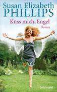 Cover-Bild zu Phillips, Susan Elizabeth: Küß mich, Engel