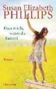 Cover-Bild zu Phillips, Susan Elizabeth: Küss mich, wenn du kannst