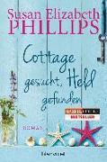 Cover-Bild zu Phillips, Susan Elizabeth: Cottage gesucht, Held gefunden