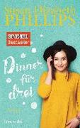 Cover-Bild zu Phillips, Susan Elizabeth: Dinner für drei