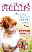 Cover-Bild zu Phillips, Susan Elizabeth: Wer Ja sagt, muss sich wirklich trauen (eBook)