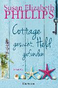 Cover-Bild zu Phillips, Susan Elizabeth: Cottage gesucht, Held gefunden (eBook)