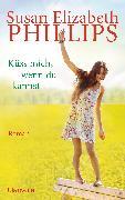 Cover-Bild zu Phillips, Susan Elizabeth: Küss mich, wenn du kannst (eBook)
