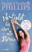 Cover-Bild zu Phillips, Susan Elizabeth: Verliebt bis über alle Sterne (eBook)