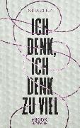 Cover-Bild zu Kunz, Nina: Ich denk, ich denk zu viel (eBook)
