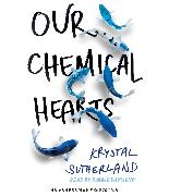 Cover-Bild zu Sutherland, Krystal: Our Chemical Hearts