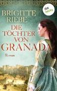 Cover-Bild zu Riebe, Brigitte: Die Töchter von Granada (eBook)