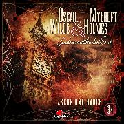 Cover-Bild zu Oscar Wilde & Mycroft Holmes, Sonderermittler der Krone, Folge 34: Asche und Rauch (Audio Download) von Freund, Marc