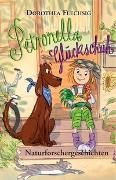 Cover-Bild zu Flechsig, Dorothea: Petronella Glückschuh Naturforschergeschichten