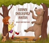 Cover-Bild zu Flechsig, Dorothea: Kleiner Dreckspatz Aurelia - Wasch dich doch mal!