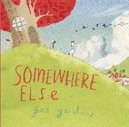 Cover-Bild zu Gordon, Gus (Illustr.): Somewhere Else: A Picture Book
