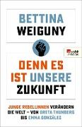 Cover-Bild zu Weiguny, Bettina: Denn es ist unsere Zukunft (eBook)