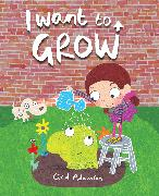 Cover-Bild zu Adamson, Ged (Illustr.): I Want to Grow
