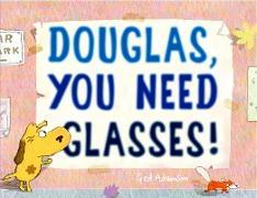 Cover-Bild zu Adamson, Ged: Douglas, You Need Glasses!