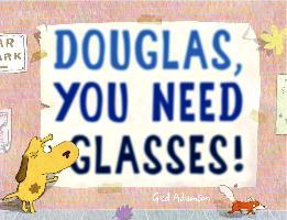 Cover-Bild zu Adamson, Ged: Douglas, You Need Glasses! (eBook)