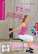 Cover-Bild zu Fühler, Hannah: Fit im Alltag + DVD. Personal Training für Ausdauer, Kraft, Schnelligkeit und Koordination