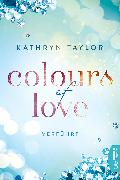 Cover-Bild zu Taylor, Kathryn: Colours of Love - Verführt (eBook)