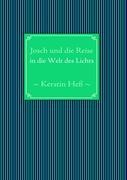 Cover-Bild zu Hess, Kerstin: Josch und die Reise in die Welt des Lichts