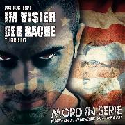 Cover-Bild zu Topf, Markus: Mord in Serie, Folge 21: Im Visier der Rache (Audio Download)
