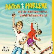 Cover-Bild zu Herden, Antje: Anton und Marlene und die wahrscheinlichen Unwahrscheinlichkeiten (Audio Download)