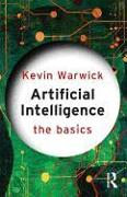 Cover-Bild zu Warwick, Kevin (University of Reading, UK): Artificial Intelligence: The Basics