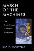 Cover-Bild zu Warwick, Kevin: March of the Machines: The Breakthrough in Artificial Intelligence