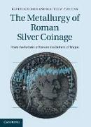 Cover-Bild zu Butcher, Kevin (University of Warwick): The Metallurgy of Roman Silver Coinage