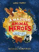Cover-Bild zu Unwin, Mike: Tales of Amazing Animal Heroes