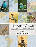 Cover-Bild zu Unwin, Mike: The Atlas of Birds: Diversity, Behavior, and Conservation
