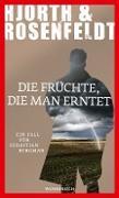 Cover-Bild zu Hjorth, Michael: Die Früchte, die man erntet (eBook)